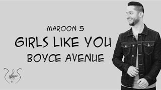 Boyce Avenue - Girls Like You (Lyrics)