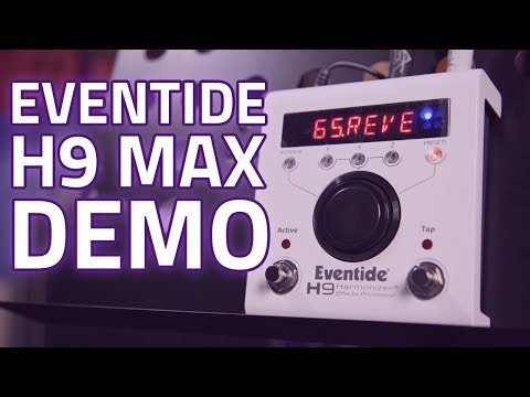 Eventide H9 MAX Pedal Review