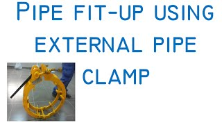Pipe fitup using external pipe clamp