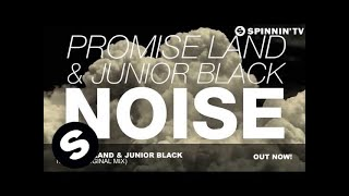 Promise Land & Junior Black - Noise (Original Mix)