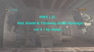 MW3 | 凸 Riot Shield & Throwing Knife Montage vol 4 | by sleep-_-