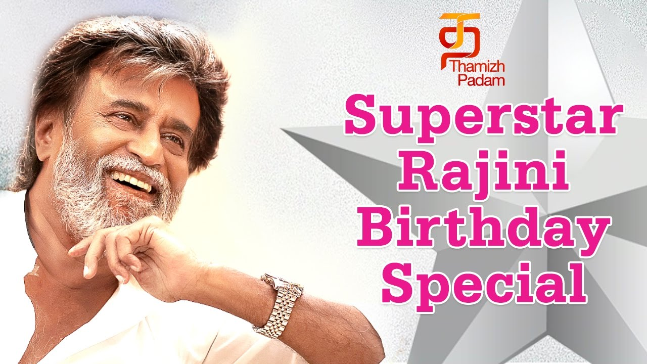 Superstar Rajini Birthday Special Video Happy Birthday Rajinikanth