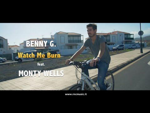 Benny G. Ft. Monty Wells - Watch Me Burn - OfficialVideo