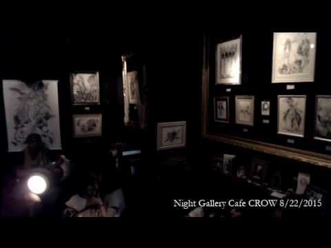Night Gallery Cafe CROW Live 8/22/2015