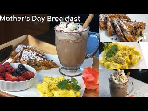 MOTHER'S DAY SPECIAL BREAKFAST|SCRAMBLED EGGS|BRIOCHE FRENCH TOAST|HOT CHOCOLATE| BREAKFAST IN BED