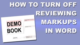 How to turn off reviewing markups in Word