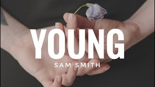 Sam Smith - Young (Lyrics)
