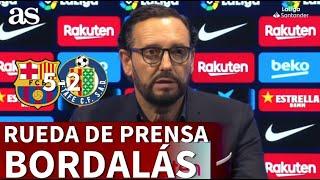 BARCELONA 5 - GETAFE 2 | Rueda de prensa de BORDALÁS | Diario AS