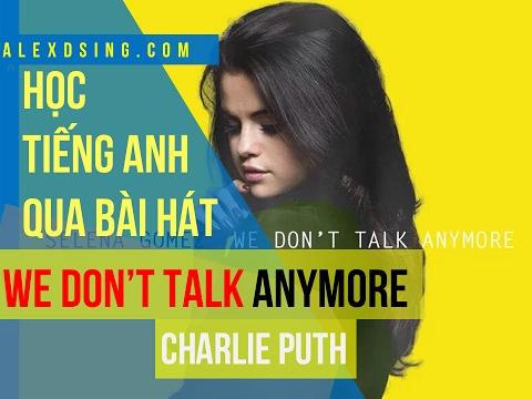 Học tiếng Anh qua bài hát We Don't Talk Anymore   How To Sing  We Don't Talk Anymore
