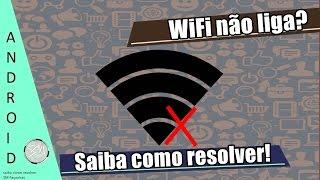 WiFi não liga? Saiba Como Resolver [ANDROID]
