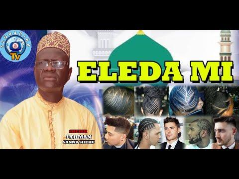 Download Eleda Mi | My Creator | 2021 Sheikh Uthman Sannu Sheu | 2021 Latest Islamic Lecture