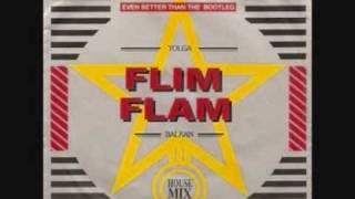 """Tolga """"Flim Flam"""" Balkan - Pump Up the Flim Flam"""
