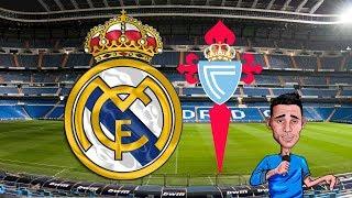 COMENTANDO : REAL MADRID vs CELTA DE VIGO || EN VIVO