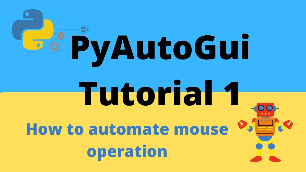 Pyautogui Basics Tutorial: How to Automate Mouse Operation using Coordinates