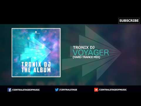 Tronix DJ - Voyager (Hard Trance Mix) // CENTRAL STAGE OF MUSIC