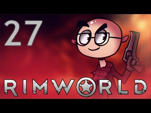 RimWorld - Northernlion Plays - Episode 27 [Greenhouse