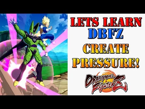 Lets learn DBFZ! - How to create offensive pressure!