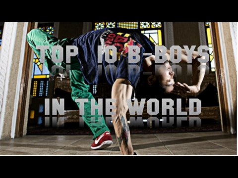TOP 10 B-BOYS IN THE WORLD!!!