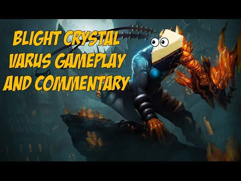 Blight Crystal Varus Gameplay Commentary- The Gruntled Cheesecake