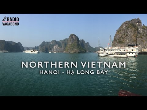 Inspiration For Your Trip to Northern Vietnam - Hanoi and Hạ Long Bay