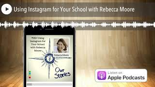 Using Instagram for Your School with Rebecca Moore
