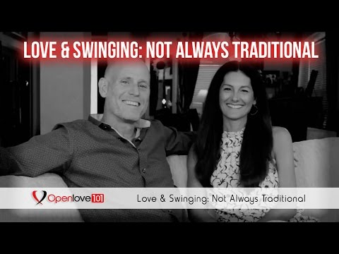 Love & Swinging Lifestyle: Not Always Traditional