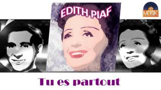 Edith Piaf - Tu es partout (HD) Officiel Seniors Musik