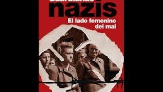 Las Mujeres mas salvajes del Holocausto en la Fil Guardianas nazis: El lado femenino del mal