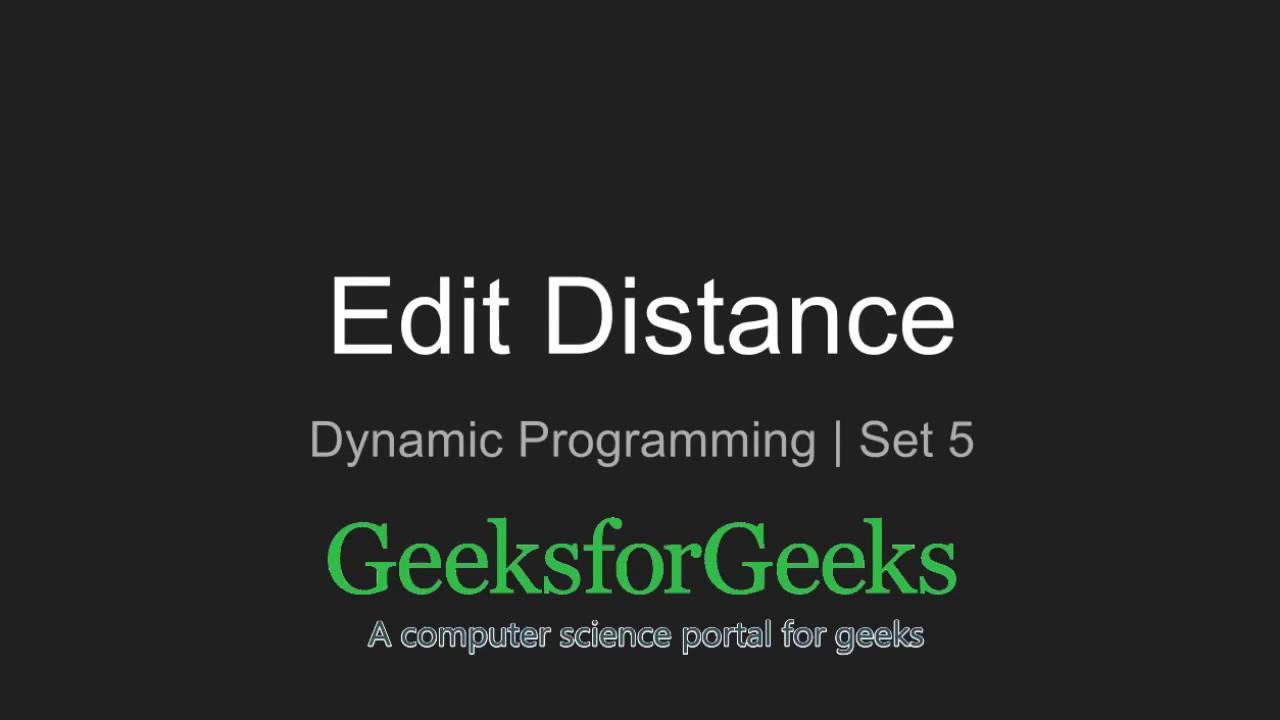 Edit Distance | DP-5 - GeeksforGeeks