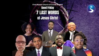 7 Last Words | Good Friday Virtual Worship Experience 2021 | First Baptist Church of Crown Heights