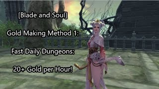 [Blade and Soul] Gold Making Method 1: 20+ Gold in an Hour! -- Daily Dungeon Farming