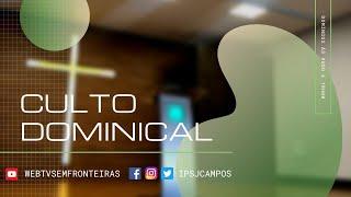 Culto Dominical | 30/05/2021 #ipsjcampos