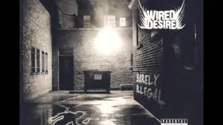 Repeat youtube video The Hard Stuff - Wired Desire