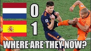 Netherlands 0 Spain 1 2010 World Cup Final: Where Are They Now?