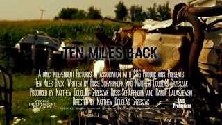 Ten Miles Back Teaser Trailer