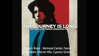 Bertrand Cantat - Rose's Blues | The Jeffrey Lee Pierce Sessions Project