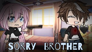 Sorry Brother...|| GLMM || GACHA LIFE MINI MOVIE ||