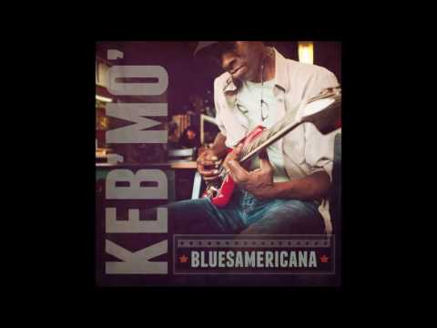 Keb' Mo' - I'm Gonna Be Your Man
