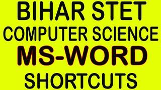 MS-WORD, Bihar STET Computer Science Preparation, Practice Set, Syllabus, Bihar STET Latest News Fun