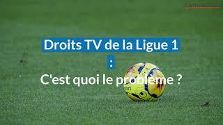 Droits TV de la Ligue 1 : c'est quoi le problème ?