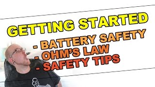 Getting Started - Battery Safety, Ohm