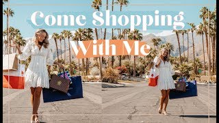 COME SHOPPING WITH ME IN LA & PALM SPRINGS  at Simon Shopping Destinations 🌴 🛍️ // AD