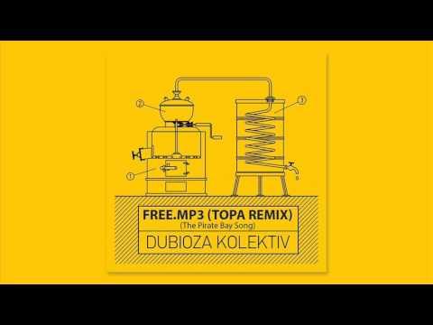 Dubioza Kolektiv-Free.Mp3 (Topa Remix) BOOTLEG
