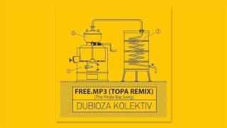 dubioza kolektiv freemp3 topa remix bootleg