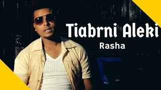 Eseyas Salh (Rasha) - Tiabrni Aleki | ትዓብርኒ ኣለኺ - New Eritrean Music 2016 (Official Video)