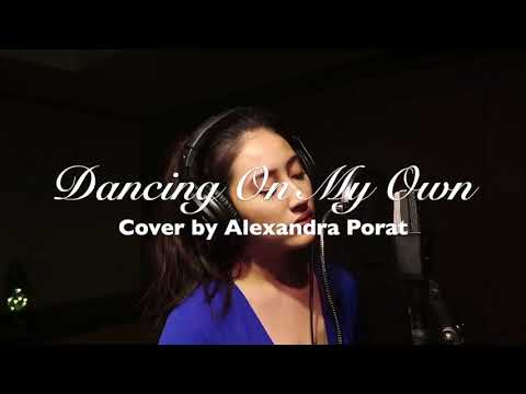 Dancing on My Own Cover by Alexandra Porat with Lyrics