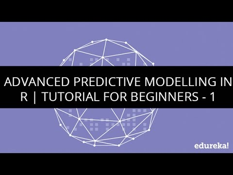 Advanced Predictive Modelling in R | R Tutorial for beginners - 1 | Big Data Tutorial | Edureka