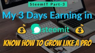 My 3 Days Earning In SteemIT | Know How to Grow in SteemIT