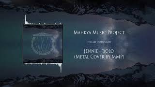 Gambar cover JENNIE - 'SOLO' (Metal Cover by MMP)