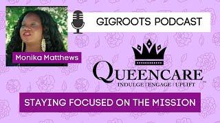 GigRoots Podcast | Monika Matthews | Queencare | Seattle, WA